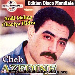 Cheb Azzedine Andi Mahna Chariya Hidra