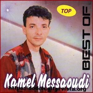 Kamel Messaoudi : Best Of